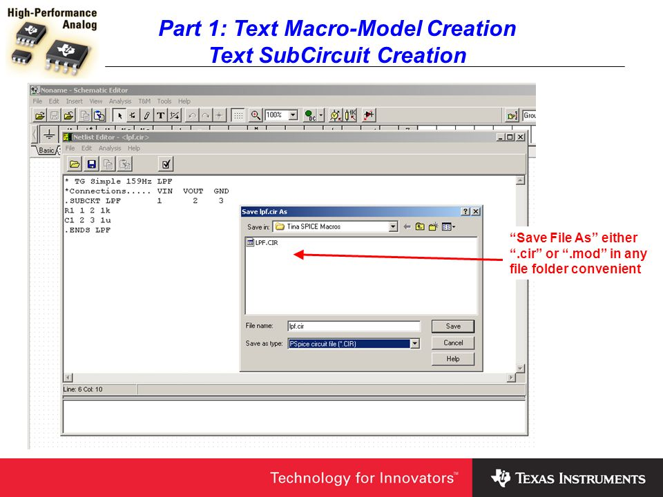 Part 1: Text Macro-Model Creation Macro-Model Use In the Tina Schematic Editor choose Insert, Macro.