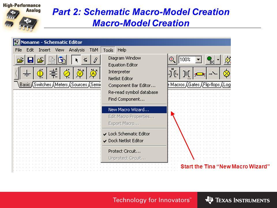 Part 2: Schematic Macro-Model Creation Macro-Model Creation Start the Tina New Macro Wizard