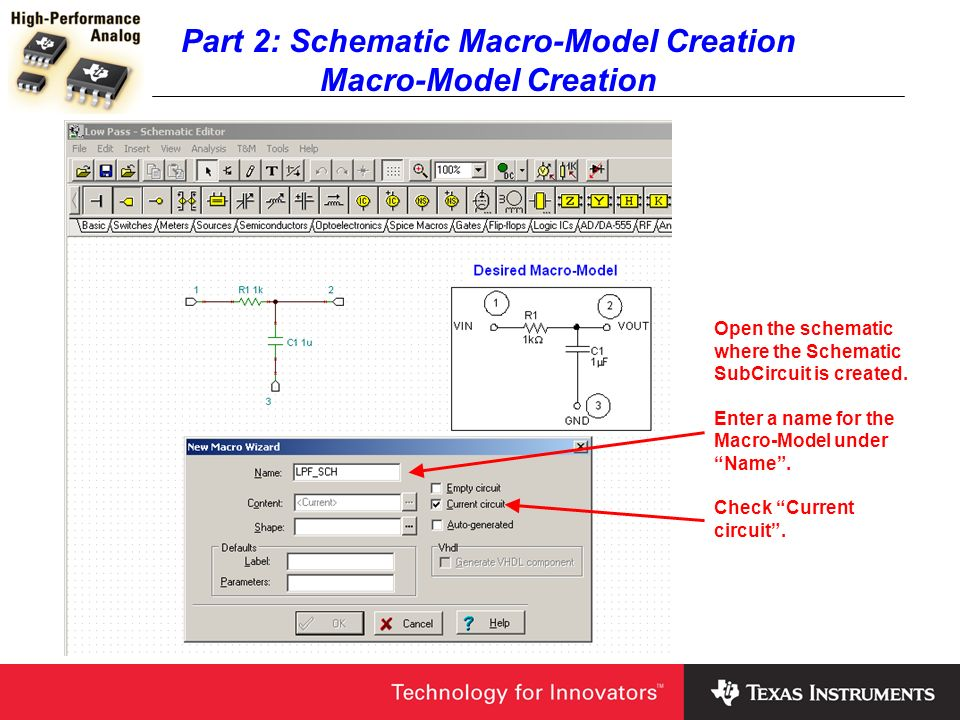 Part 2: Schematic Macro-Model Creation Macro-Model Creation Open the schematic where the Schematic SubCircuit is created. Enter a name for the Macro-M
