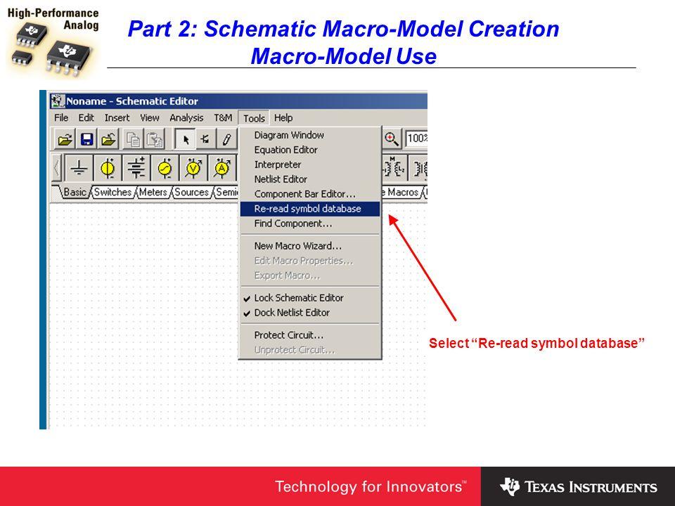 Part 2: Schematic Macro-Model Creation Macro-Model Use Select Re-read symbol database