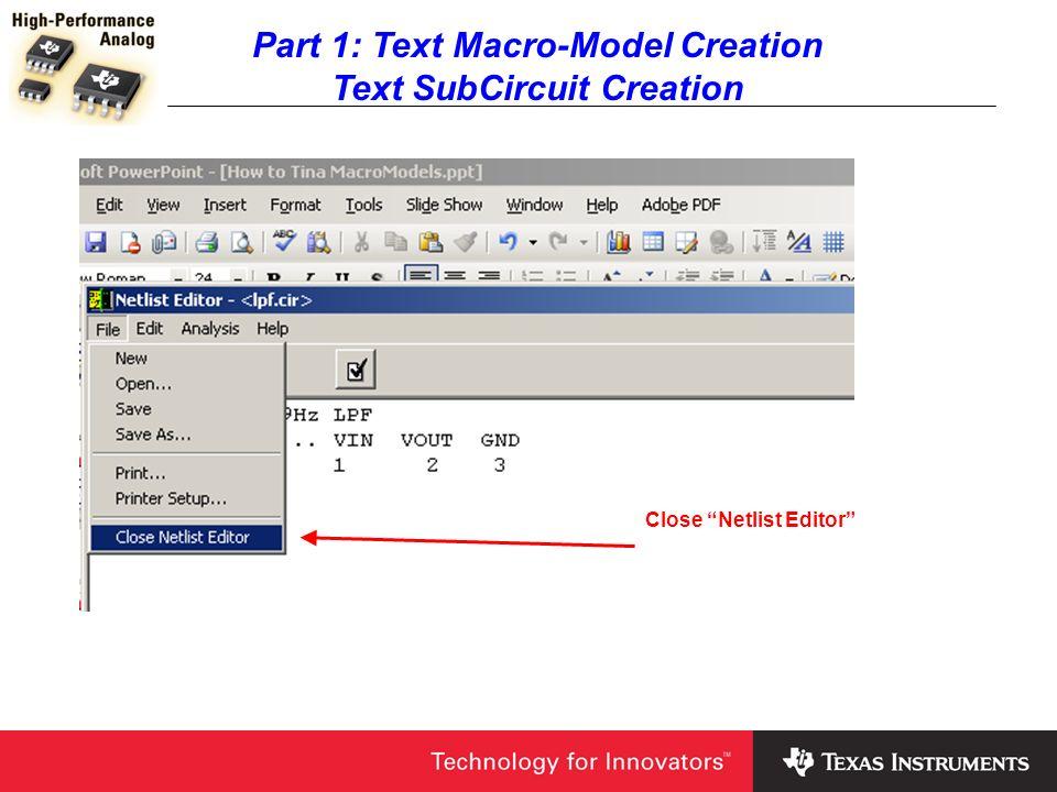 Part 2: Schematic Macro-Model Creation Macro-Model Use In the Tina Schematic Editor choose Insert, Macro.