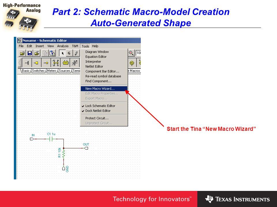 Part 2: Schematic Macro-Model Creation Auto-Generated Shape Start the Tina New Macro Wizard