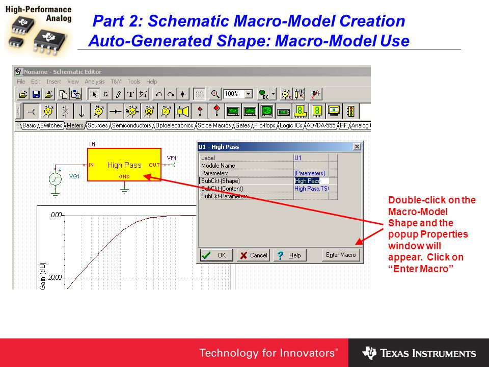 Part 2: Schematic Macro-Model Creation Auto-Generated Shape: Macro-Model Use Double-click on the Macro-Model Shape and the popup Properties window wil