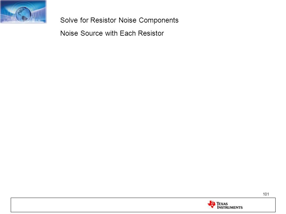 101 Solve for Resistor Noise Components Noise Source with Each Resistor