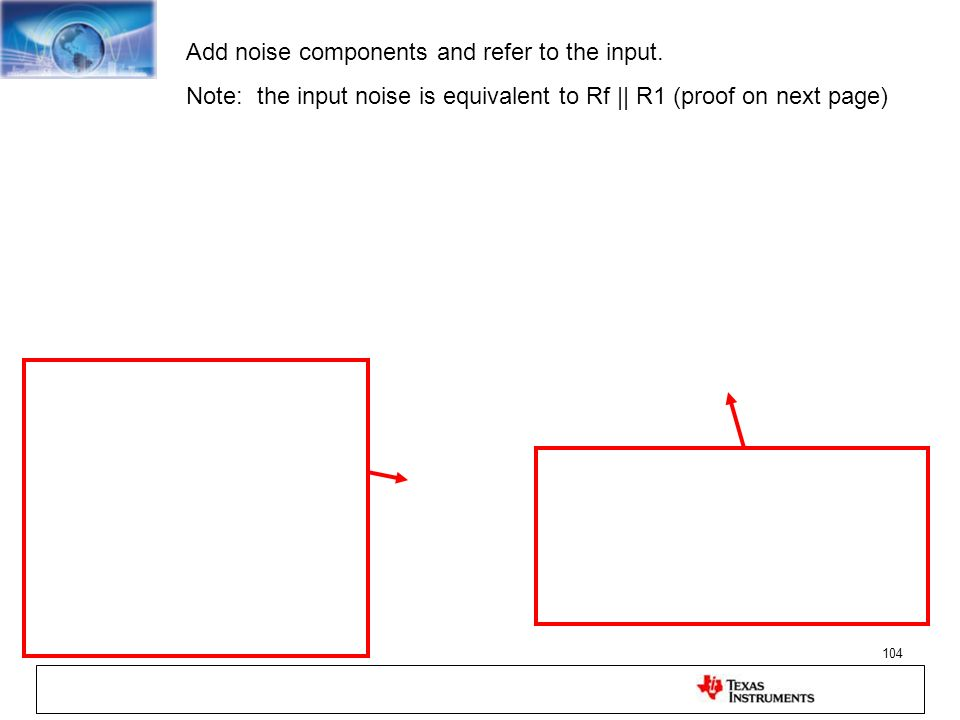 104 Add noise components and refer to the input. Note: the input noise is equivalent to Rf || R1 (proof on next page)