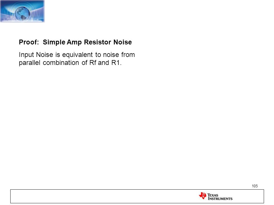 105 Proof: Simple Amp Resistor Noise Input Noise is equivalent to noise from parallel combination of Rf and R1.