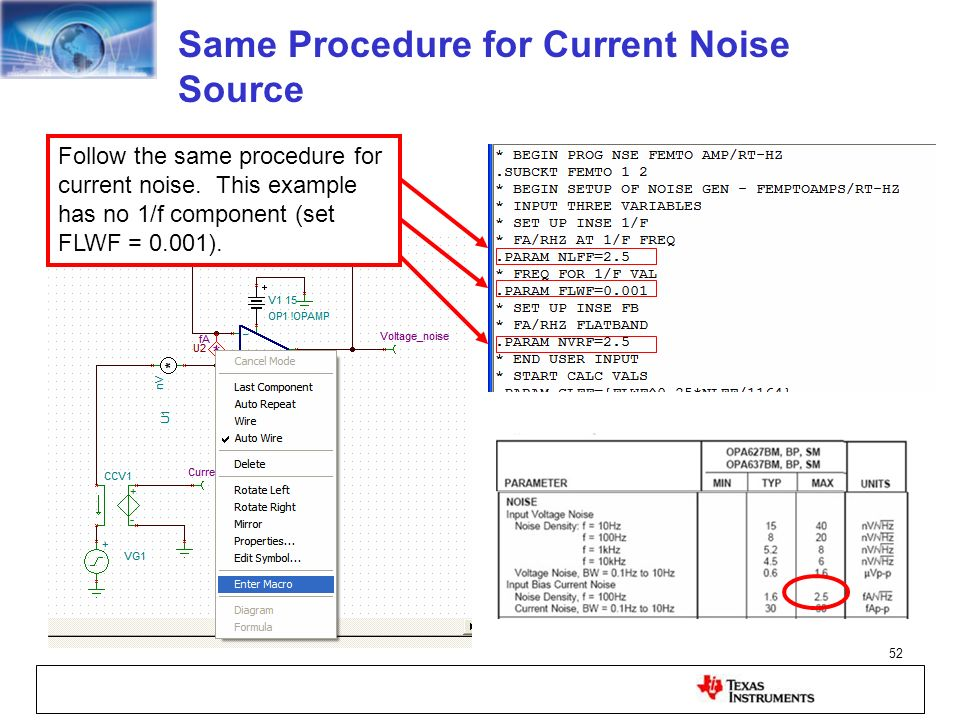 52 Follow the same procedure for current noise. This example has no 1/f component (set FLWF = 0.001). Same Procedure for Current Noise Source