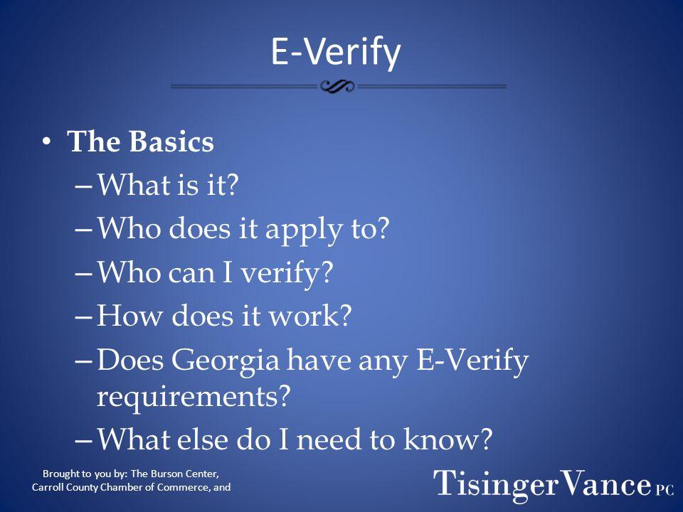 Amy L. Velasquez E-Verify Program: The Basics Phone:(770) 834-4467 Fax:(770) 834-0360 Email: avelasquez@tisingervance.com