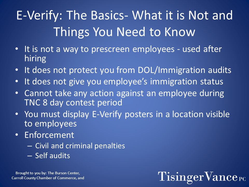 E-Verify: The Basics- How Does It Work? (contd) Employee wants to contest the TNC: Print out sheet provided which explains the exact mismatch in the i