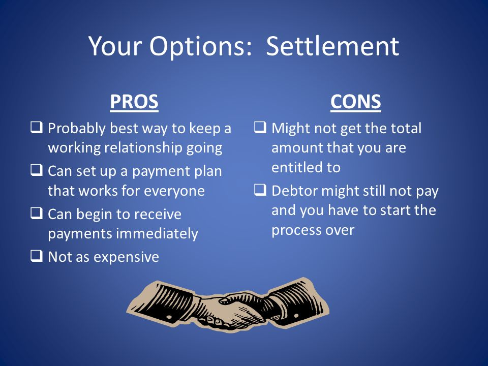 TO DO FIRST: Call Debtor AS SOON AS the account becomes delinquent Follow up with debtor if no payments are received