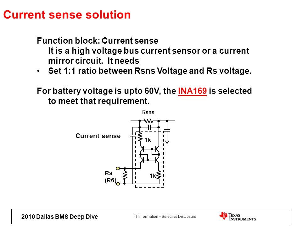 TI Information – Selective Disclosure 2010 Dallas BMS Deep Dive Current sense solution Function block: Current sense It is a high voltage bus current