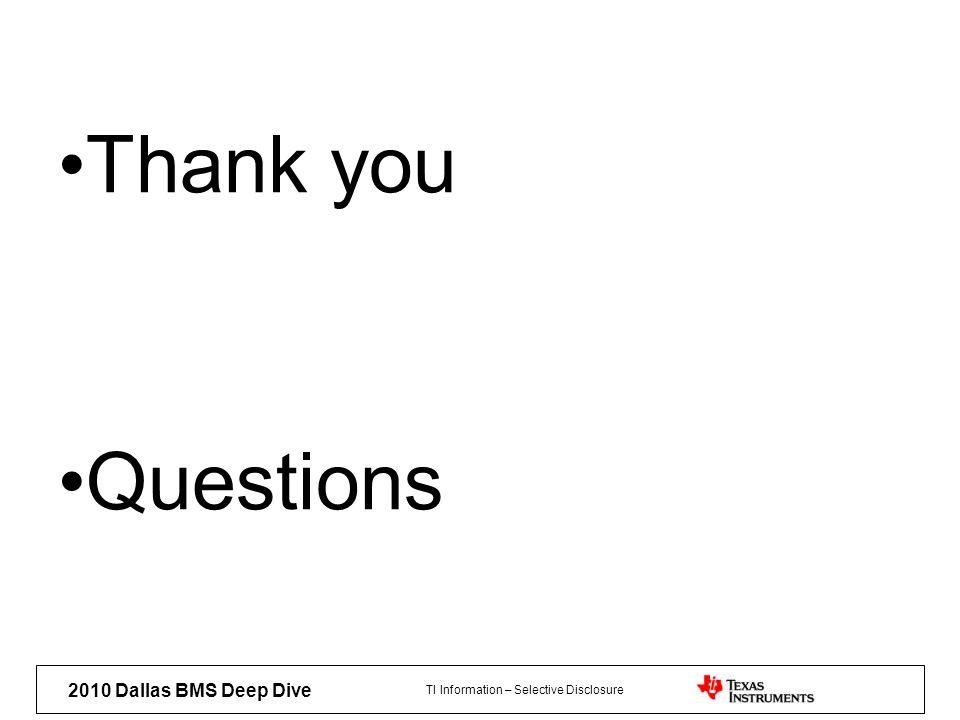 TI Information – Selective Disclosure 2010 Dallas BMS Deep Dive Thank you Questions