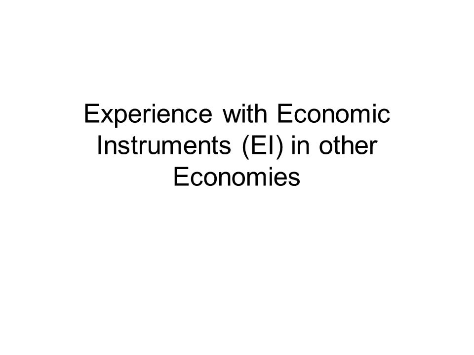Experience with Economic Instruments (EI) in other Economies