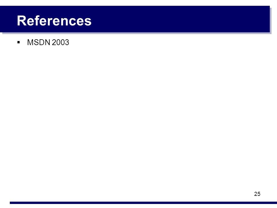 25 References MSDN 2003