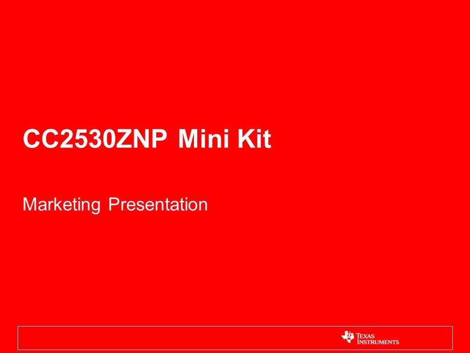 CC2530ZNP Mini Kit Marketing Presentation