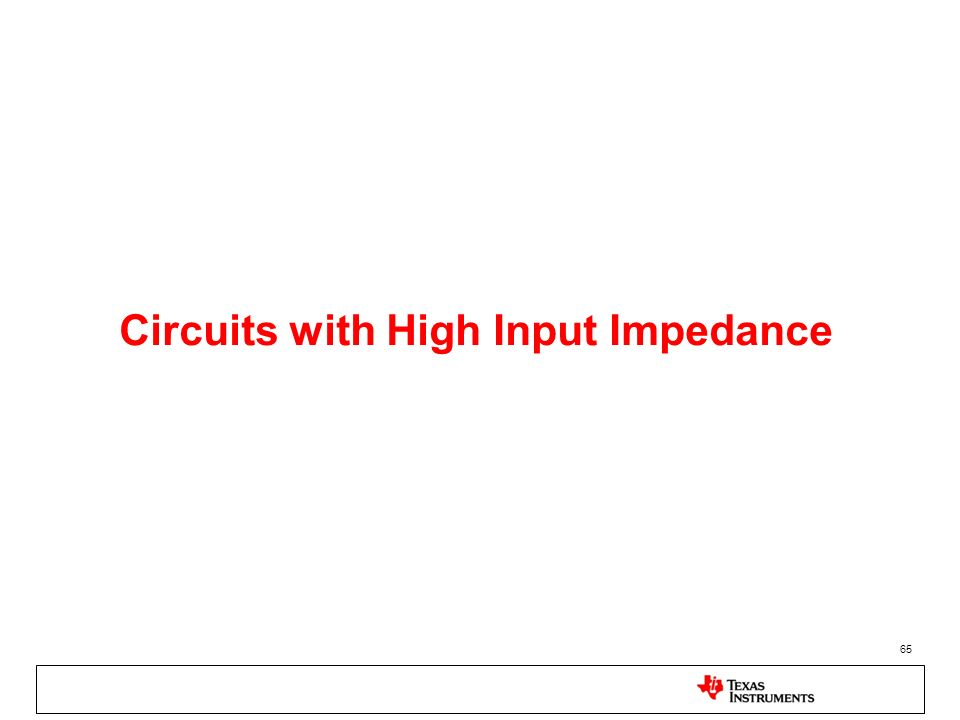 65 Circuits with High Input Impedance