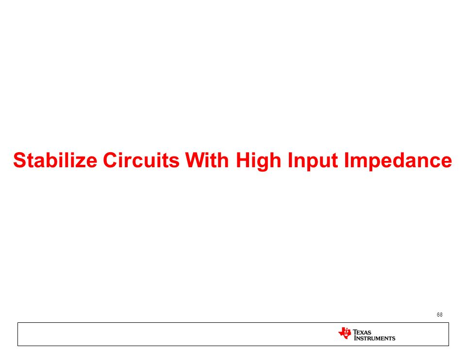 68 Stabilize Circuits With High Input Impedance