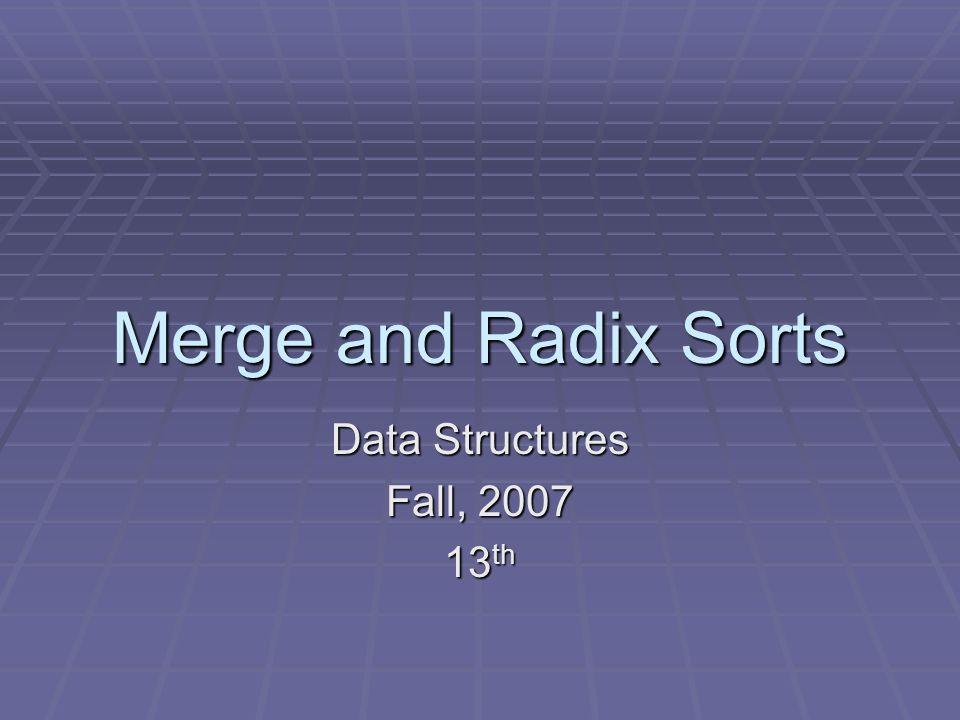 merge_sort: Perform a merge sort on the file merge_sort: Perform a merge sort on the file [0][1][2][3][4][5][6] [7][8][9] length=1 list extra n=10 2 list 4 extra 8 list 16