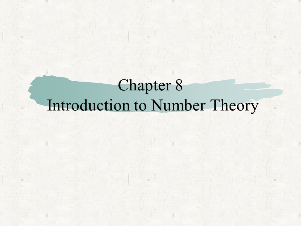 Chapter 8 Introduction to Number Theory