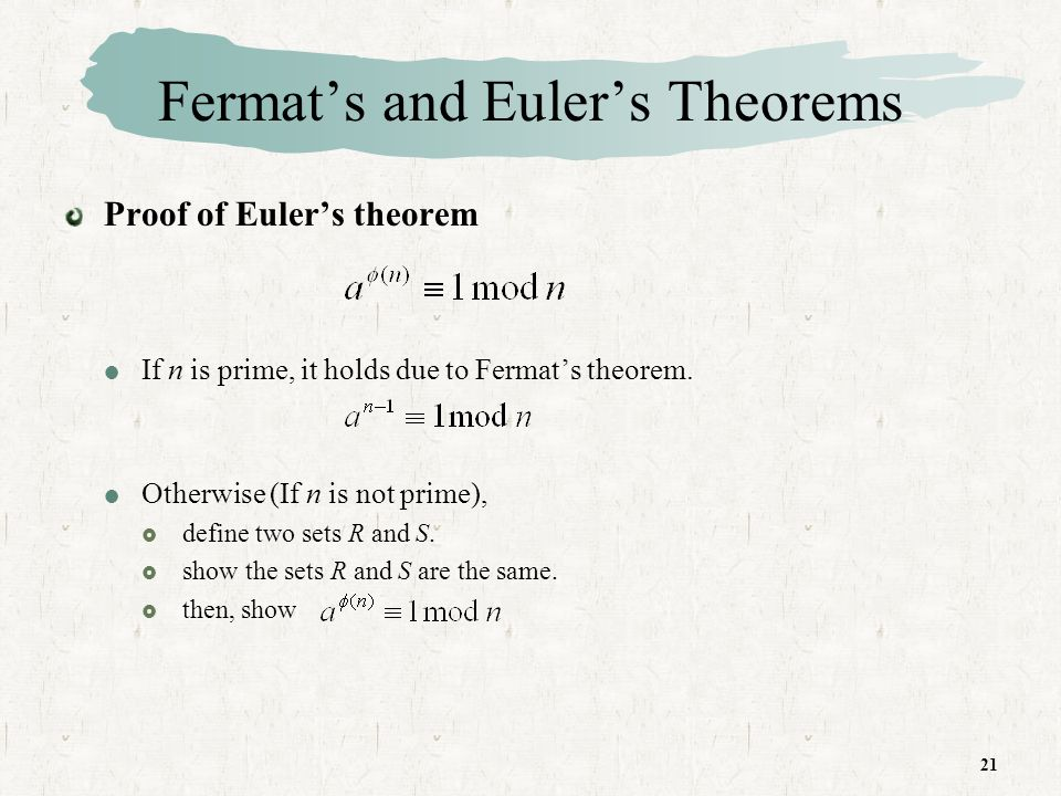21 Fermats and Eulers Theorems Proof of Eulers theorem If n is prime, it holds due to Fermats theorem.