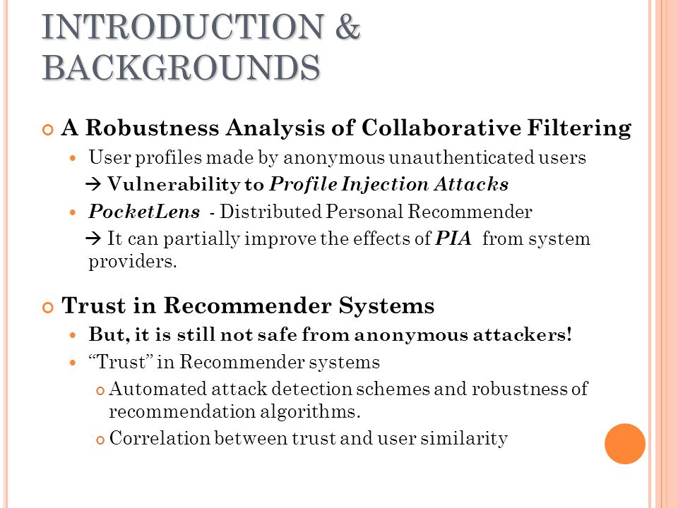 TCFMA ARCHITECTURE TRUST-BASED COLLABORATIVE FILTERING WITH MOBILE AGENTS Credibility of recommendations To achieve robustness against shilling attacks Distributed Personal Recommender Web of Trust Trust Propagation To overcome sparseness of webs of trust The Advogato trust metric Scalability To raise the efficiency of distributed computing Mobile Agent Framework