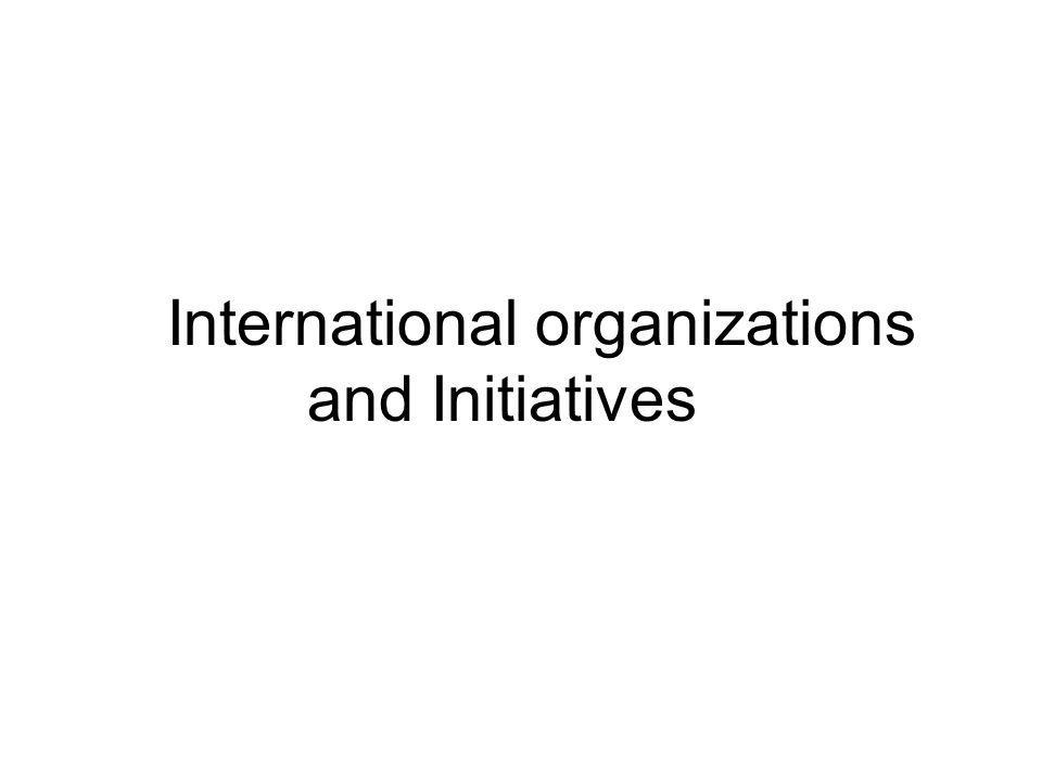 International organizations and Initiatives