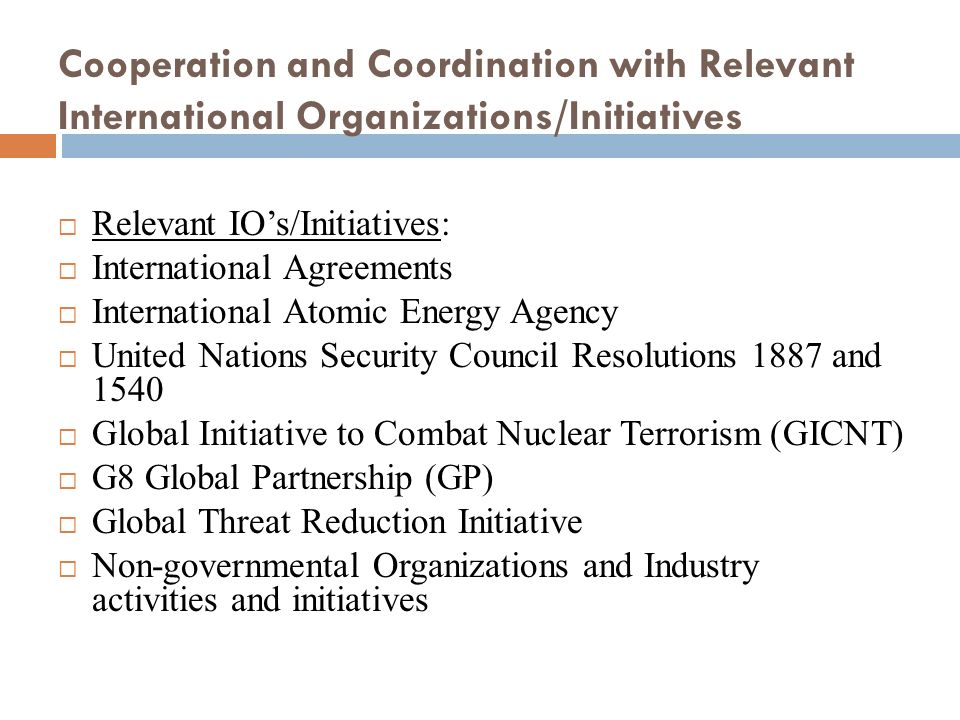 Cooperation and Coordination with Relevant International Organizations/Initiatives Relevant IOs/Initiatives: International Agreements International At