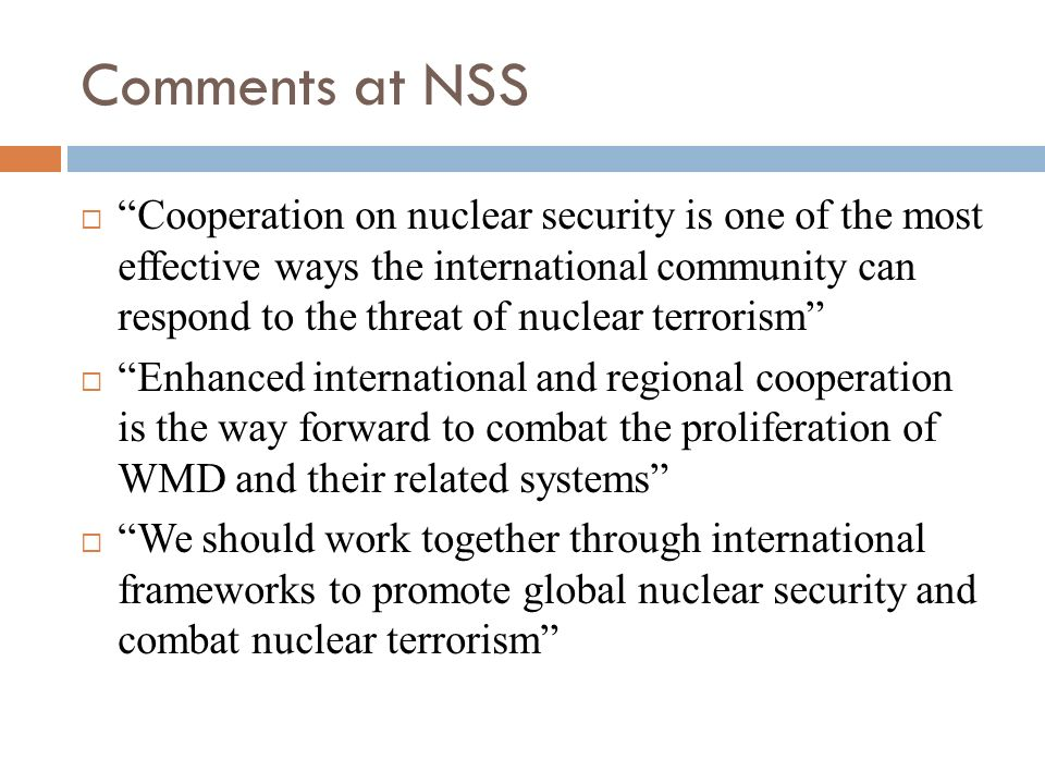 Comments at NSS Cooperation on nuclear security is one of the most effective ways the international community can respond to the threat of nuclear ter