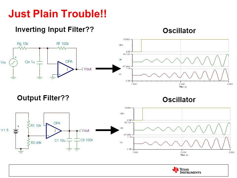 Just Plain Trouble!! Inverting Input Filter?? Output Filter?? Oscillator