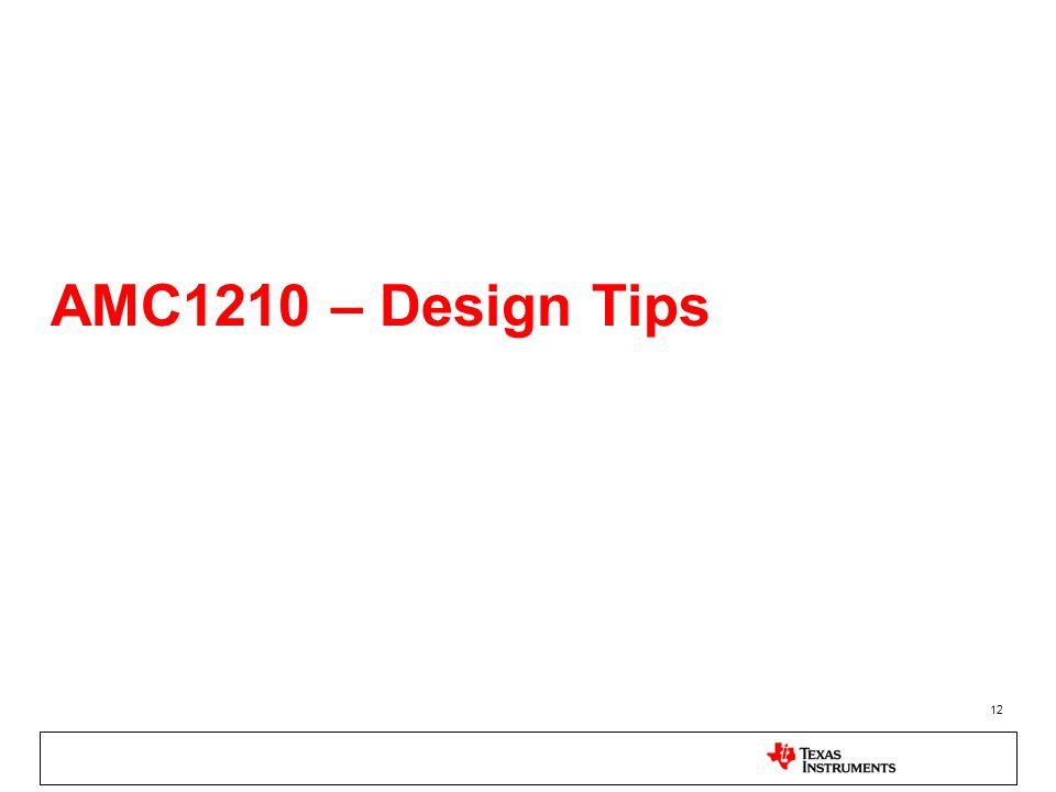 12 AMC1210 – Design Tips