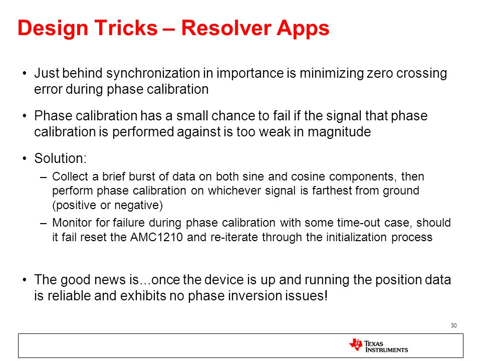 30 Design Tricks – Resolver Apps Just behind synchronization in importance is minimizing zero crossing error during phase calibration Phase calibratio