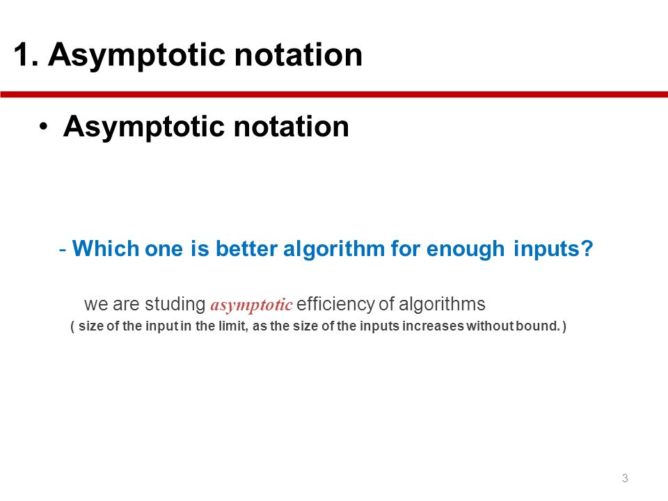 Asymptotic notation - Which one is better algorithm for enough inputs? we are studing asymptotic efficiency of algorithms ( size of the input in the l