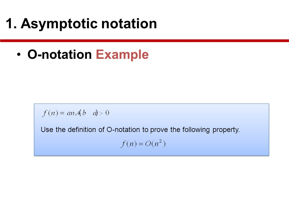O-notation Example, ( ) Use the definition of O-notation to prove the following property., ( ) Use the definition of O-notation to prove the following property.