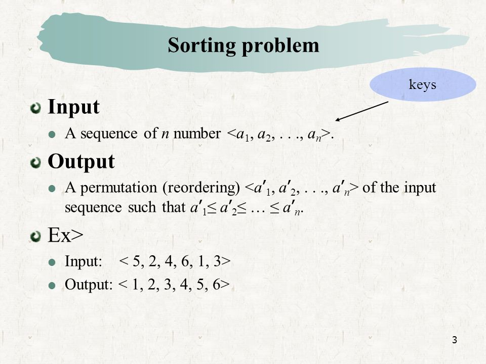 3 Sorting problem Input A sequence of n number.
