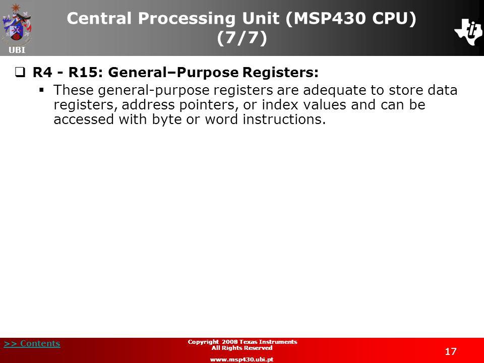 UBI >> Contents 17 Copyright 2009 Texas Instruments All Rights Reserved www.msp430.ubi.pt 17 Copyright 2008 Texas Instruments All Rights Reserved www.