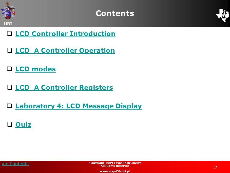 UBI >> Contents 43 Copyright 2009 Texas Instruments All Rights Reserved www.msp430.ubi.pt Quiz (3/4) 5.