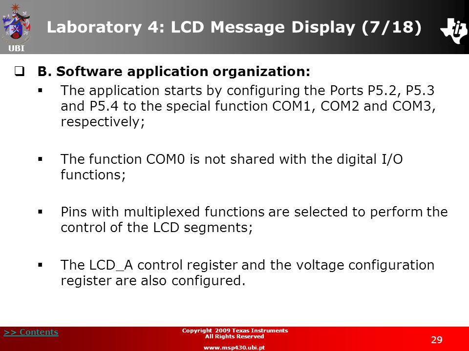 UBI >> Contents 29 Copyright 2009 Texas Instruments All Rights Reserved www.msp430.ubi.pt Laboratory 4: LCD Message Display (7/18) B. Software applica