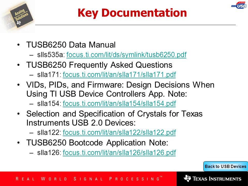 Back to USB Devices Key Documentation TUSB6250 Data Manual –slls535a: focus.ti.com/lit/ds/symlink/tusb6250.pdffocus.ti.com/lit/ds/symlink/tusb6250.pdf