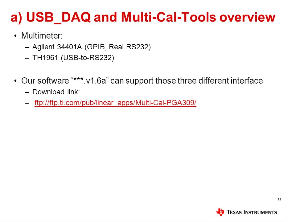 a) USB_DAQ and Multi-Cal-Tools overview Multimeter: –Agilent 34401A (GPIB, Real RS232) –TH1961 (USB-to-RS232) Our software ***.v1.6a can support those