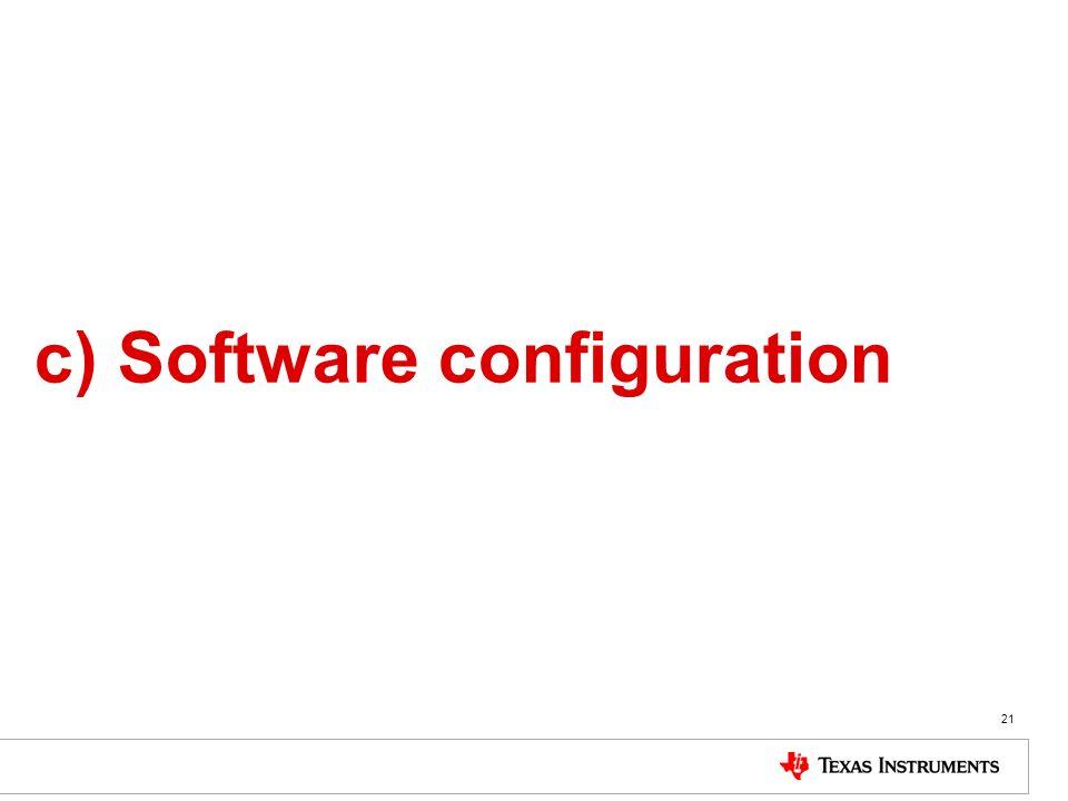 21 c) Software configuration