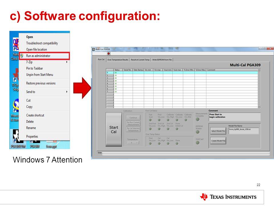 c) Software configuration: 22 Windows 7 Attention
