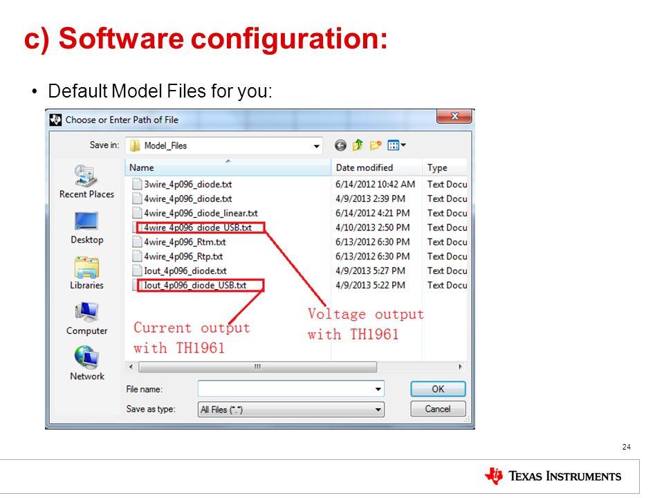 c) Software configuration: Default Model Files for you: 24