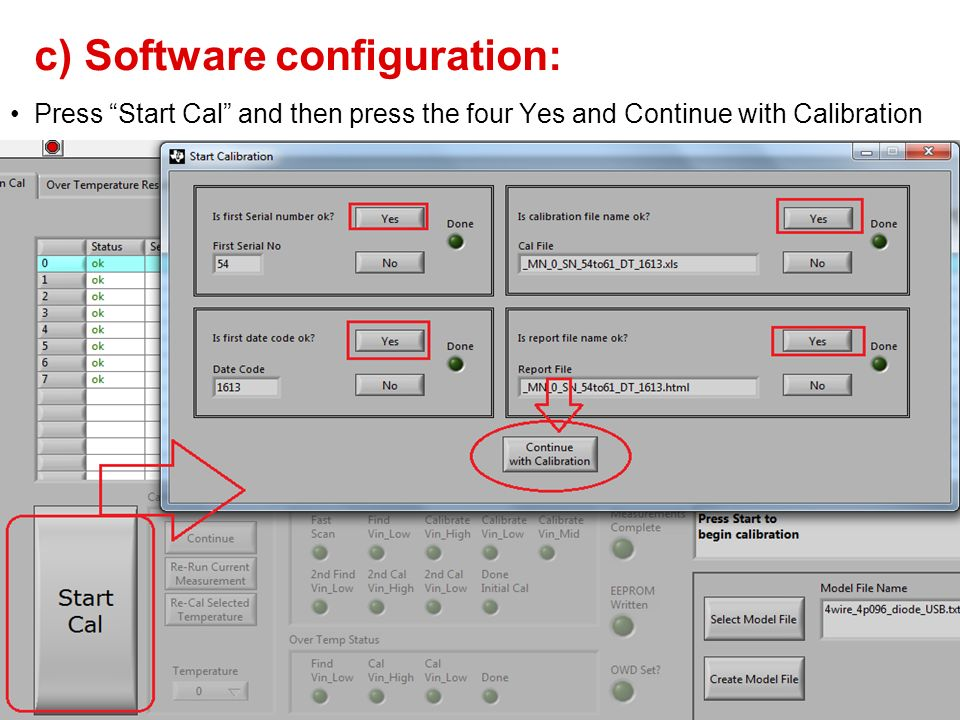 c) Software configuration: Press Start Cal and then press the four Yes and Continue with Calibration 25