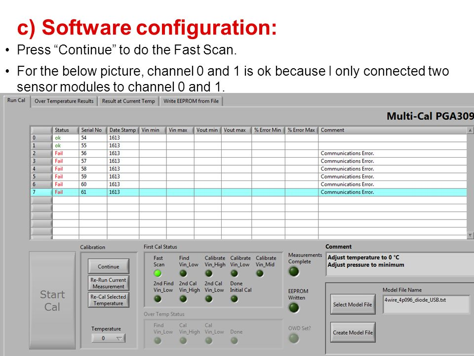 c) Software configuration: Press Continue to do the Fast Scan. For the below picture, channel 0 and 1 is ok because I only connected two sensor module