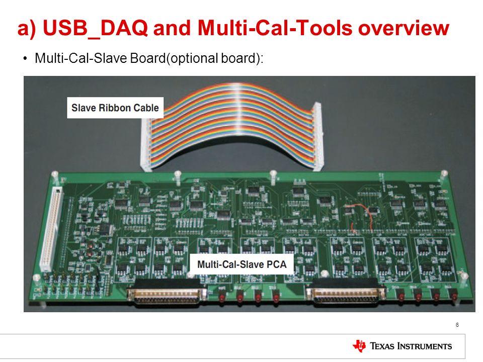 a) USB_DAQ and Multi-Cal-Tools overview Multi-Cal-Slave Board(optional board): 6