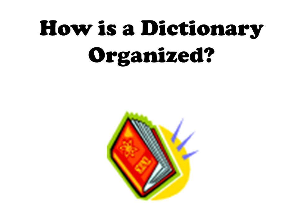 How is a Dictionary Organized?