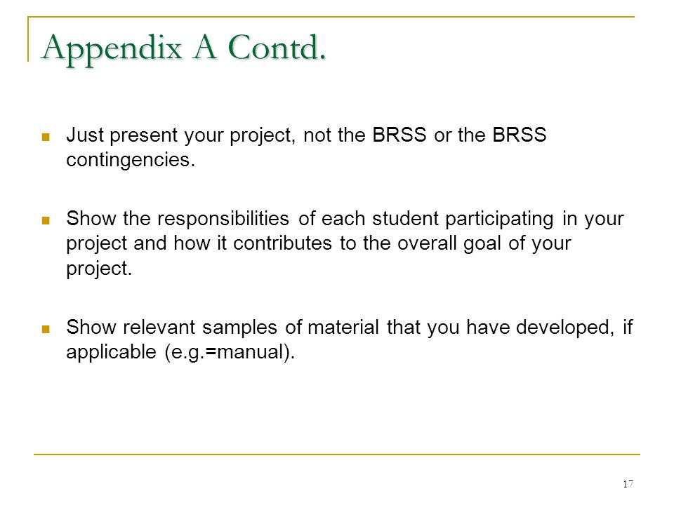 17 Appendix A Contd. Just present your project, not the BRSS or the BRSS contingencies.