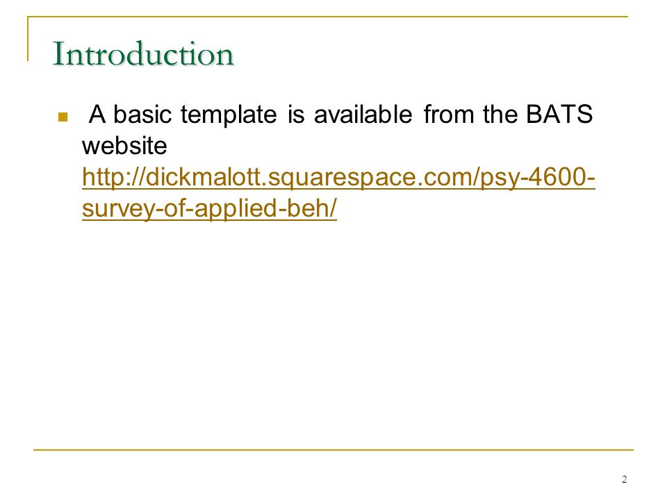 2 Introduction A basic template is available from the BATS website   survey-of-applied-beh/   survey-of-applied-beh/