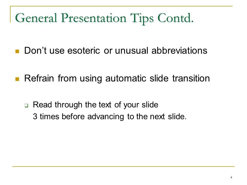 4 General Presentation Tips Contd.