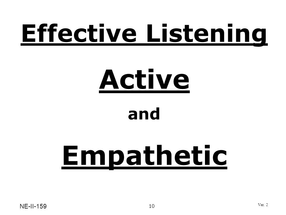 Effective Listening Active and Empathetic 10 NE-II-159 Ver. 2